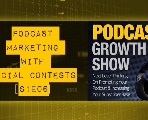 Podcast Marketing With Social Contests [S1E06]
